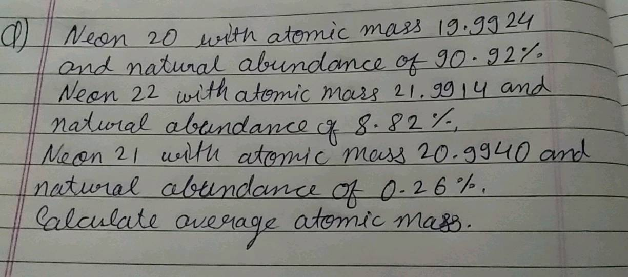 Lithium exists in nature in the form of two isotopes, Li - 6 and Li - 7  with atomic masses 6.0151u and 7.0160u and the percentage 8.24 and 91.76  respectively.Calculate average atomic mass.