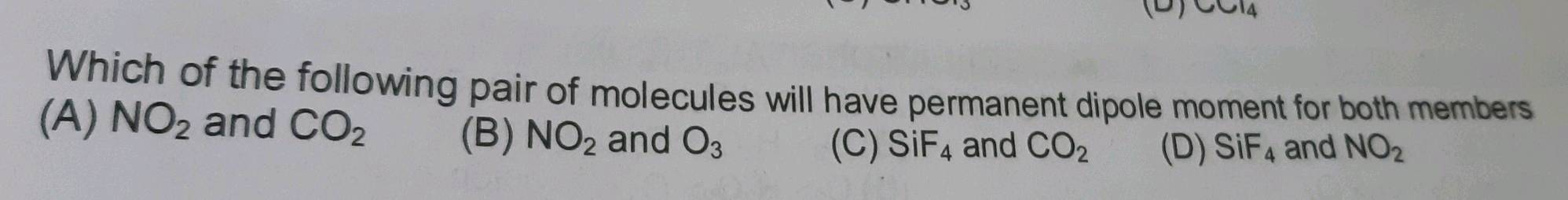 0 Ccl4 Which Of The Following Pair Of Molecules Will Have Permanent Dipole Moment For Both