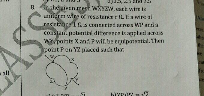 8 An The Given Mesh W Yzw Each Wire Is Uniform Wire Of Resistance R If A Wire Of Resistance 1 Omega Is Connected Across Wp And A Constant Potential Difference Is