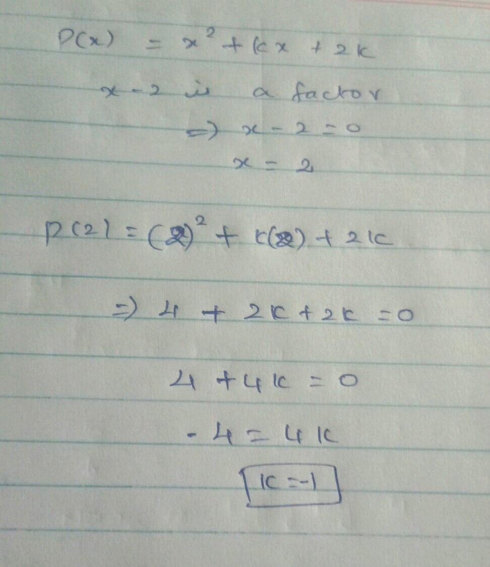 Q7 Find The Value Of K If X 2 Is A Factor Nof P X X 2 K X 2 K
