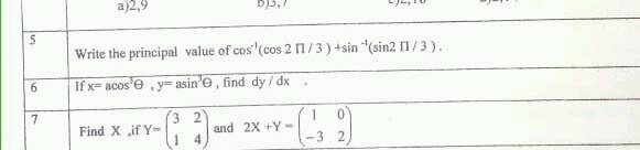 13 Write The Princtiple Value Of Cos 1 Cos 2 Pi 3 Sin 1 Sin 2 Mathrm N 3 If X Cos 2 Theta Y Sin 3 Theta Find D Y D X