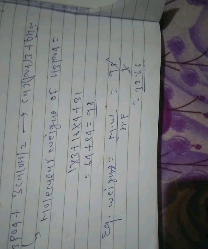 22 2 H3po4 3ca Oh 2 Ca3 Po4 2 6h20 7 Equivalent Weight Of H3po4 In This Reaction Is A 98 B 49 C 32 66 D 24 5 40.078*3 + (30.973761 + 15.9994*4)*2. h3po4 3ca oh 2 ca3 po4 2 6h20
