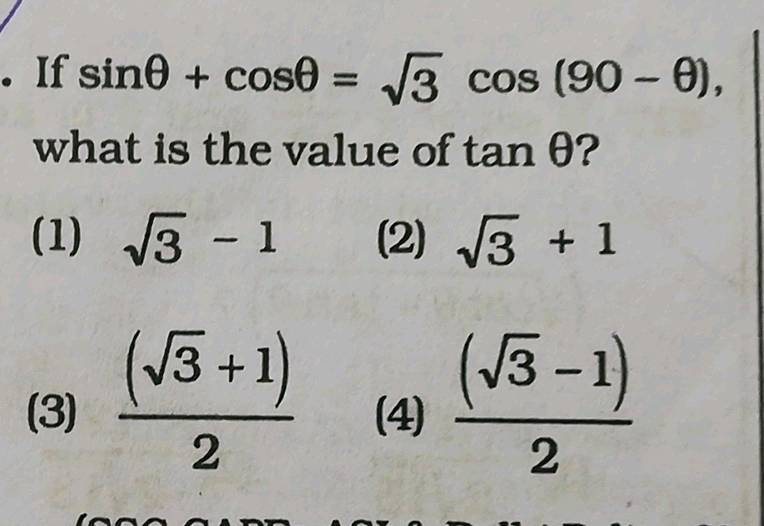 If Sin Theta Cos Theta Sqrt 3 Cos 90 Theta Nwhat Is The Value Of Tan Theta N 1 Sqrt 3 1 Quad 2 Sqrt 3 1 N 3 Frac Sqrt 3 1 2 4
