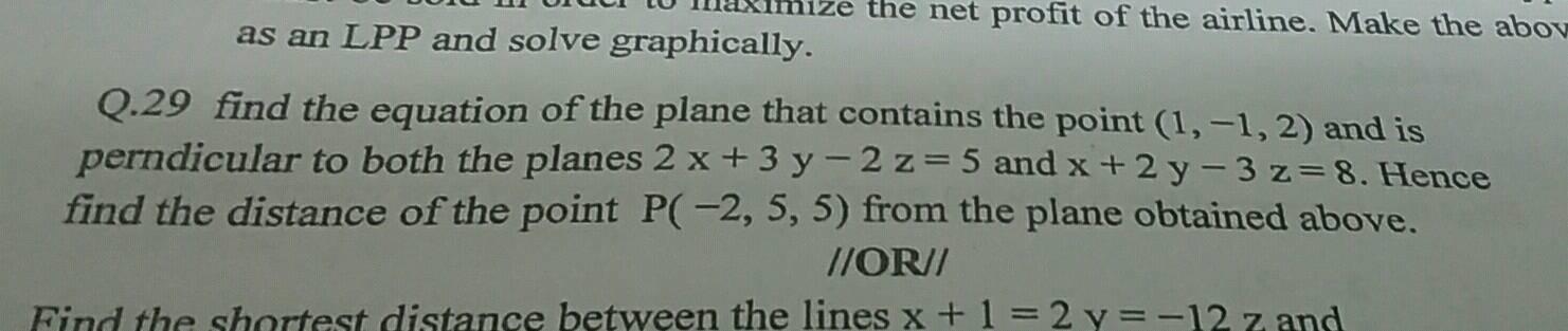 Flnd the distance of pount \( - 2 \hat { \imath } + 3 \hat { \jmath } - 4  \hat { k } \) from the line \( \vec { r } = \