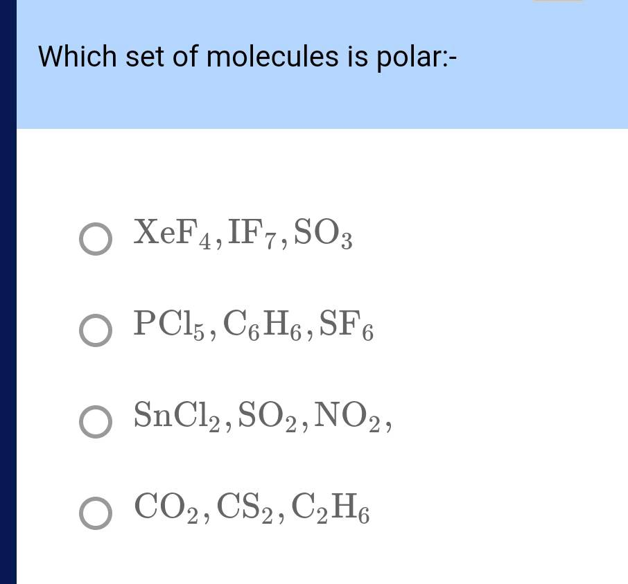 Which Set Of Molecules Is Polar O Xef4 1f7 So3 O Pc15 C6h6 Sf6 O